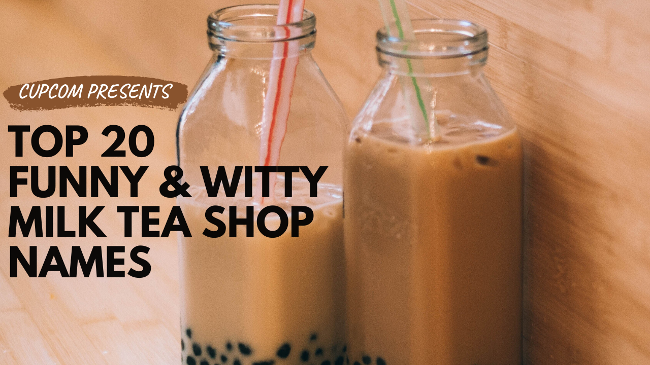 top 20 funny and witty milk tea shop names in the philippines